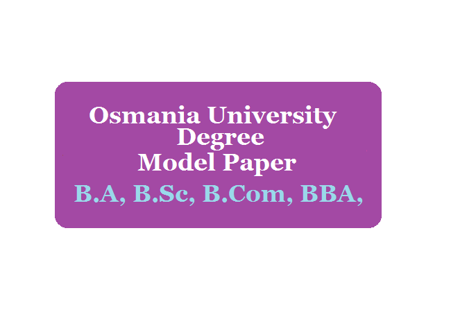 OU Degree Previous Question Paper 2020 B.A, B.Sc, B.Com, BBA, PDF, 1st, 2nd, 3rd, 4th, 5th, 6th Semester