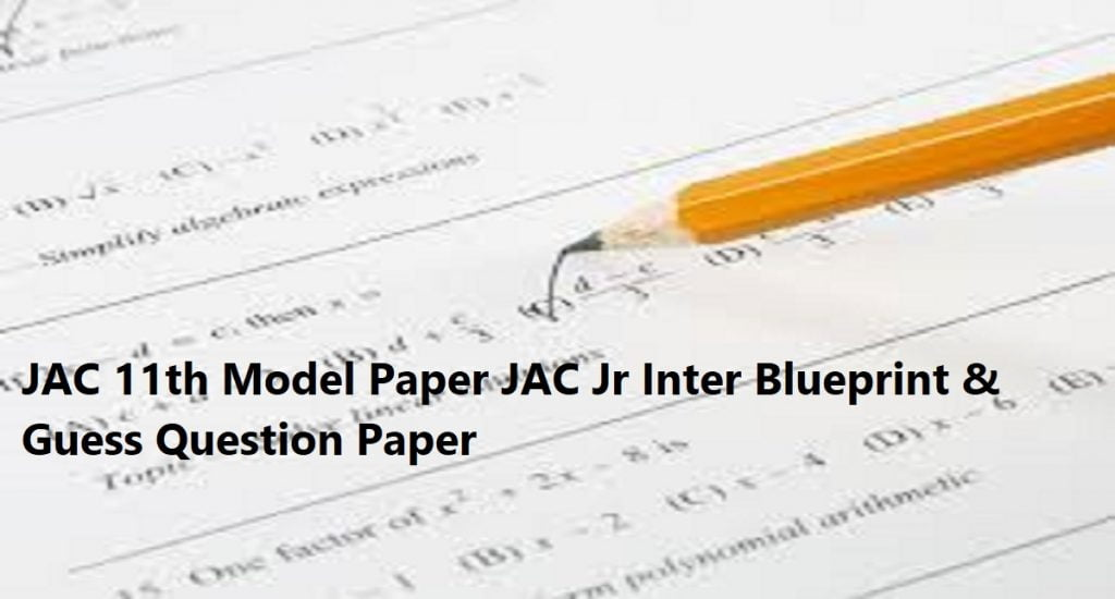 JAC 11th Model Paper 2020 JAC Jr Inter Blueprint & Guess Question Paper 2020